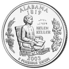 """The Alabama Statehood Quarter depicts Helen Keller with an open book in her lap and the inscription """"""""SPIRIT OF COURAGE"""""""" below her chair. coin struck for circulation to feature Braille. Nebraska State, Illinois State, Helen Keller, United States Mint, 50 States, States America, Rare Coins Worth Money, Valuable Coins, State Quarters"""
