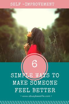 There are many easy and simple ways to make someone feel better about themselves. Little things you  can do daily to show someone you care. Click through  to learn what the are.
