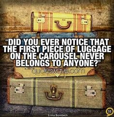 Carousel Quotes, Famous Quotes and Sayings about Carousel Vacation Quotes, Travel Quotes, Vacation Ideas, Sign Quotes, Funny Quotes, Quotable Quotes, Erma Bombeck Quotes, Cruise Planners, Socialism