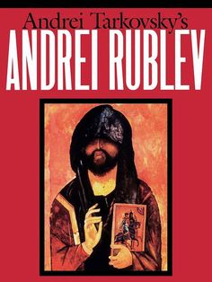 Cinelodeon.com: Andrei Rublev. Andrei Tarkovsky