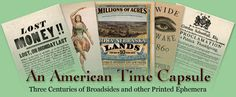 An American Time Capsule: Three Centuries of Broadsides and Other Printed Ephemera