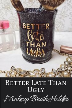 Better late than ugly, right? This hilarious makeup brush holder is perfect for your makeup vanity or bathroom!  #etsy #etsyproducts #makeup #makeupholder #makeupbrushset #makeupbrushes #girly #girlproducts #teenager #gifts #afflink #giftsforher #giftsformom #bathroom #bathroomdecor #makeuproom #makeuproomdesign #makeuproominspiration #makeupproducts #affordablemakeup #affordablemakeupbrushes