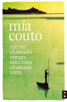 Mia Couto, Um rio chamado tempo, uma casa chamada terra.