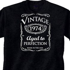 "40th Birthday Whiskey T Shirt ""Vintage 1974 Aged to Perfection"" 40 Year Black TE 