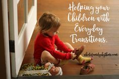 Ideas to help your child move through daily transitions with more ease and less struggle.