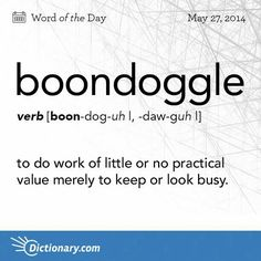 Boondoggle's are also really fun to make. And a waste of time to keep me busy. :-O A boondoggle is a boondoggle (it takes work that is of little or no practical value that keeps me busy. and looking busy)! The Words, Fancy Words, Weird Words, Words To Use, Great Words, Strange Words, Unusual Words, Unique Words, English Vocabulary Words