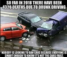 Yet, cars are regulated, auto manufacturers are regulated, & requirements exist to be licensed to drive. Drunk driving is criminal & has legal consequences.