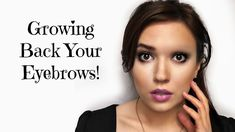 How to grow your eyebrows back