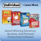 Founded in 1981, Individual Software is a leading publisher and developer of award-winning software for education, business, and personal productivity for consumers, schools, businesses, and government. Individual Software's commitment to excellence is demonstrated in 100+ software products. Top brands include: Typing Instructor, ResumeMaker, Professor Teaches, and AnyTime Organizer for digital, physical and SaaS applications. $0.00 USD