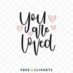 Free You are Loved clip art Love Is Free, Love You, Clip Art, Te Amo, Je T'aime, I Love You, Pictures