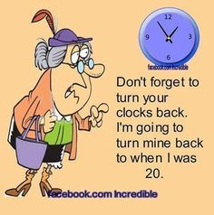 Dream Quotes, Me Quotes, Time Changes Quotes, Fall Back Time, Spring Forward Fall Back, Clocks Fall Back, Senior Humor, Daylight Savings Time, Funny Relatable Quotes