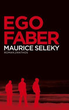 Ego Faber | Maurice Seleky: Roman over twintigers die zoeken naar betekenis, vriendschap en liefde in een wereld vol jachtig hedonisme.…