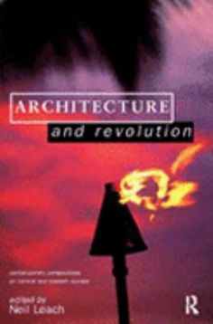 Cover image for Architecture and revolution contemporary perspectives on Central and Eastern Europe Central And Eastern Europe, Reading Lists, Revolution, Perspective, Contemporary, Architecture, Cover, Movie Posters, Image