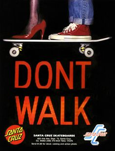Don't Walk by Santa Cruz Skateboards