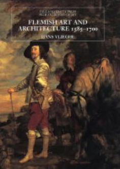 Flemish Art and Architecture, 1585-1700 Pelican History of Art / Yale University Press: Amazon.de: Hans Vlieghe: Fremdsprachige Bücher
