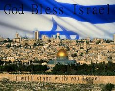 I stand with you Israel!