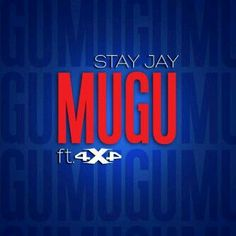 Stay Jay – Mugu (Feat. 4X4)