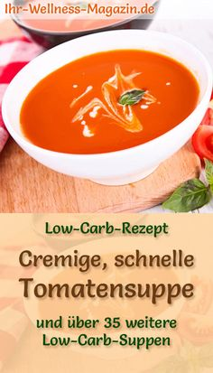 Creamy, quick low carb tomato soup - healthy, simple recipe - Healthy, simple tomato soup: vegetarian low-carb recipe for a low-calorie, quick soup for weight lo - Easy Soup Recipes, Easy Healthy Recipes, Dinner Recipes, Low Carb Vegetarian Recipes, Low Calorie Recipes, Quick And Easy Soup, Quick Easy Meals, Fast Low Carb, Cauliflower Soup Recipes