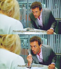 House MD. that's what happens when you mess with House. He is not crazy. He's insane.