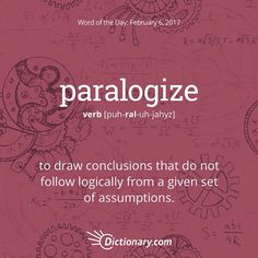 "1,707 Likes, 50 Comments - Dictionary.com (@dictionarycom) on Instagram: ""Do you know anyone who frequently paralogizes? """