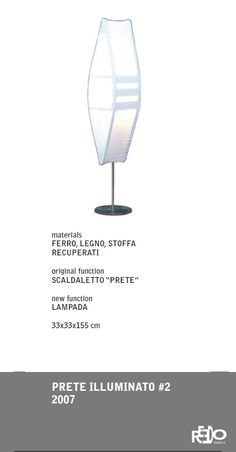 Prete illuminato, 2007  Fethi Atakol reuse desgin    Price and info: reedo@reedo.it