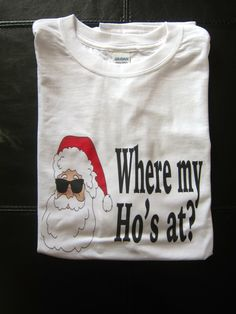Where my HOs at? funny christmas shirt christmas pajamas by GlitterGirlsShopLLC on Etsy