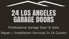 24 Los Angeles Garage Doors  We do not just offer repairs, we also offer these excellent services:  24 Hour Crisis and Same Day Service! No Hourly Costs for Work! Trucks are Completely Carried to Repair Any Issue... Highest Quality Components... We Guarantee All Work 25 Point Security Review Noisy Doors Quieted New Door And Opener Set Up Digital keypads, remote controls