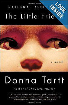 The Little Friend: Donna Tartt: 9781400031696: Amazon.com: Books
