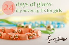 flax & twine: 24 Days of Glam: DIY Advent Gifts for Girls