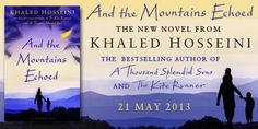 Khaled Hosseini's And the Mountains Echoed!  Coming your way, May 2013!