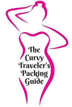 The Curvy Girl's Packing Guide for Every Adventure. An ultimate packing list for plus size women