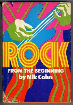 """ROCK From the Beginning"" by Nik Cohn"