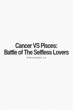 Cancer Zodiac Sign ~ Cancer vs Pisces: Battle of the Selfless Lovers