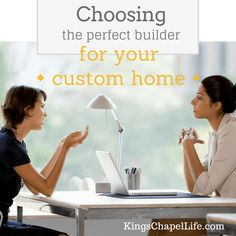 Choosing the perfect builder for your custom home is not an easy task. Read this blog to help get you started.
