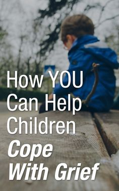 Here's how to help children with grief during the grieving process... | http://Scrubbing.in