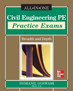 """Read """"Civil Engineering PE Practice Exams: Breadth and Depth"""" by Indranil Goswami available from Rakuten Kobo. Don't Let the Real Test Be Your First Test! Presented in the Breadth and Depth format of the actual exam, this comprehen. Civil Engineering Books, Mechanical Engineering, Exam Day, Meeting Agenda Template, Exam Guide, Practice Exam, Test Preparation, Mcgraw Hill, Science And Technology"""