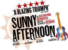 Sunny Afternoon - The new hit musical based on the music of The Kinks