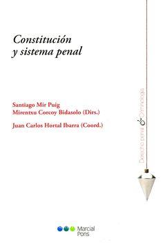 Constitución y sistema penal / Juan Carlos Hortal Ibarra (coord.) ; prólogo de Santiago Mir Puig. - Madrid : Marcial Pons, 2012