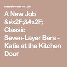 A New Job // Classic Seven-Layer Bars - Katie at the Kitchen Door
