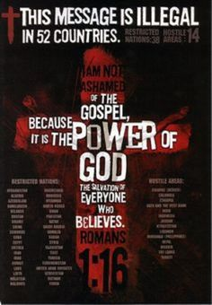 """The Gospel of Christ Banned in 52 Countries. - Romans """"For I am not ashamed of the gospel of Christ: for it is the power of God unto salvation to every one that believeth; to the Jew first, and also to the Greek."""" /BIBLE IN MY LANGUAGE Christian Life, Christian Quotes, Bible Scriptures, Bible Quotes, 5 Solas, Encouragement, Jesus Freak, Faith In God, Word Of God"""
