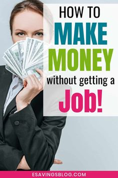 No Job? Learn how to make money without getting a job! Yup there are so many ways to earn money without a JOB!
