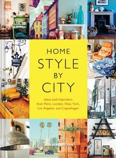 Home Style by City: Ideas and Inspiration from Paris, London, New York, Los Angeles, and Copenhagen by Ida Magntorn, http://www.amazon.com/dp/145213717X/ref=cm_sw_r_pi_dp_Jf34tb12KTR3F