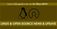 Linux News & Open Source News & Updates on May 21, 2016