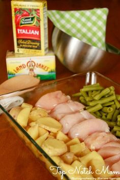 Chicken, potatoes, and green beans. Put some tabs of butter on top of everything. Then sprinkle with Italian dressing seasoning. Cover and bake at 350 Fahrenheit for 45 minutes.