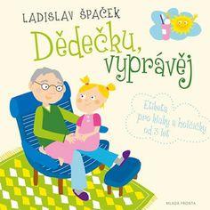 Dědečku, vyprávěj - Etiketa pro kluky a holčičky od tří let + CD - Ladislav Špaček
