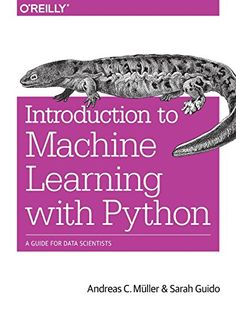 Introduction to Machine Learning with Python: A Guide for...