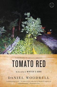 Daniel Woodrell: Tomato Red