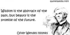http://www.quotespedia.info/quotes-about-wisdom-wisdom-is-the-abstract-of-the-past-a-8054.html
