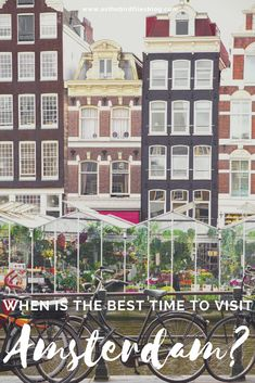 Amsterdam Travel Guide: The Best Time to Visit Amsterdam - Deciding the best time to do some Amsterdam travel is the first step in planning a great trip to Amsterdam. Based on what you want to see and do when visiting Amsterdam, and the best time of year to do it depending on your budget, travel style and who you are travelling with, this post will help you decide the best time to visit Amsterdam for you! #Amsterdam #travel #planning #tips #guide #Netherlands #Traveling #Travelling #Holland