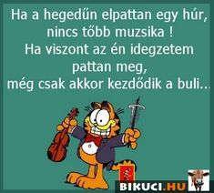 Ha a hegedűn elpattan egy húr, nincs több muzsika! Vicces képek  #humor #vicces #vicceskep #vicceskepek #humoros #vicc #humorosvideo #viccesoldal #poen #bikuci Funny Moments, Puns, Funny Pictures, Jokes, Lol, Comics, Meme, Wallpapers, Mole Puns